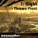 Thrown Plant/J. Night