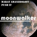 Push It - Single/Marat Amanzholoff