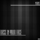 Bass In Your Face/Means