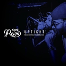 Uptight/King Reign