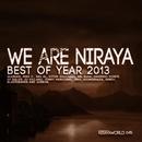 We Are Niraya - Best Of Year 2013/Glender & Onofrio Conte & Vitor Saguanza & Big Al & Gibbon & Mike P. & Sandy & Mr. Kush & Dj Julles & Dj Villano & Jnks & Giomorales & Bladtkramer