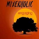 Engaging/Mixerholic