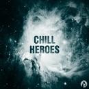 Chill Heroes/Vlad-Reh & Mind Experience & Find the Identity & Smirnovlezha & VaDim & Virgil Hill & OLEG BLAZE & Breex & Unix SL & Fantoman & Constantin Pinzaru