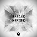 Breaks Heroes/Rautu & VD & DJ Gravity & Dendi Mushtaev & MAREEKMIA & AlexDeVega & Mr. Matt & Anoizz & Aviaviavi & Antoxa project