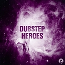 Dubstep Heroes/Spyke & Alex Leader & Qizzle & Dendi Mushtaev & EnzaU & Alex Paranoid & Theoretical & Gold Guard & David Weymar & FoNG
