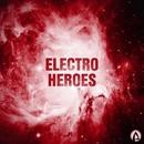 Electro Heroes/JDVX & Mj Mark & Dj Anton Ostapovich & Wooshendoo & DJ RoSa & Vlad Brost & Jey-Jay & Dmitriy Ruslanoff & Daniel Lifanov & EDWAV