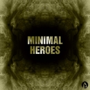 Minimal Heroes/Perry Kolss & Max Blaike & Wadnes Band & Vlad-Reh & Constantine P. & Maxwell Di & Max Ganus & Innerverse & Max Mineyev & Outey & Arika Lane & Jey-Jay