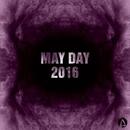 May Day 2016/X-Den Project & Max Blaike & Den Eyes & DJ NikolaevV & Max Shandula & Yuriy Kovalenko & Margo Fly & CJ Stereogun & Dj Goman & Max Ganus & Unix SL & West Way & Korenevskiy & Mashup & Alex Numark