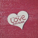 I Want Your Love - Single/OLEG BLAZE