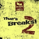 That's Breaks! Vol.2/A-Mase & Technodreamer & Omauha & Evgeny KoTT & Raggapop Inc & Elevate & Lunarbeam & Buried Boy & Trocoloco