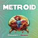 Metroid - Single/YAZEEM