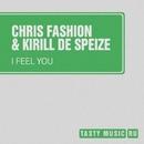 I Feel You - Single/Chris Fashion & Kirill De Speize