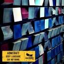 Body Language | Say My Name/Aumcraft