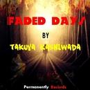 Faded Days/Takuya Kashiwada