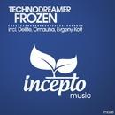 Frozen/Technodreamer & Omauha & Dellife & Evgeny KoTT
