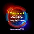 Cloused/Frank Quiroz & Magaly Gomez