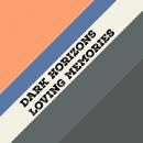 Loving Memories - Single/Dark Horizons
