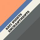 Enchantments - Single/Sati Nights