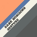 Gesture - Single/Dark Horizons
