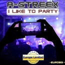 I Like To Party - Single/A-STREEX