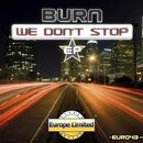 We Don't Stop/BuRn