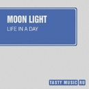 Life In A Day - Single/Moon Light