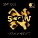 Slow/Kiss-My-Beatz