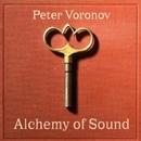 Alchemy Of Sound/Peter Voronov