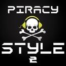 Piracy Style, Vol. 2/Spyke & Rautu & Shot & Dj Anton Ostapovich & Owen Star & Moz Design & M.A.T.T. & Realtation & Vlad Brost & Superidea & Unix SL & Arctic Jet & Mara & Max Mounth & pasha.morhat & Skystep & THEYYS - THEY & Tony Makarony
