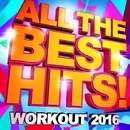 All the Best Hits! Workout 2016/Workout Remix Factory