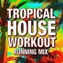 Tropical House Running Mix!/Running Music Workout