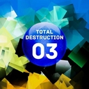 Total Destruction 03/Stephan Crown & Roby M Rage & Mirko Worz & Radiophono & Mario Piu & Francesco Bertelli & Dutek & Dave Rocket & Aiho & DJ AKG & Techno Anarchy & Alberto De Cardena, Senmove & Harrakesh
