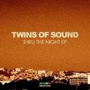Thru The Night EP/Twins of Sound