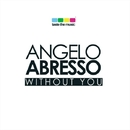 Without You/Angelo Abresso