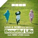 Beautiful Life/Loui & Scibi & Skyla J & Nine Lives