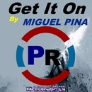 Get It On - Single/MIGUEL PINA