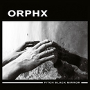 Pitch Black Mirror/Orphx