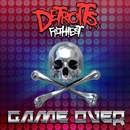 Game Over/Detroit's Filthiest