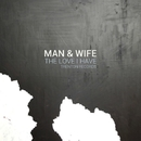 The Love I Have EP/Man & Wife