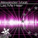 Let Me Hear/Alexander Vogt