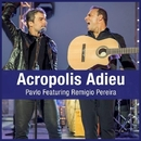 Acropolis Adieu/Pavlo feat. Remigio Pereira
