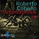 Metamorphosis EP/Roberto Corvino
