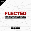 Out Of Something EP/Flected & Frank H Carter III