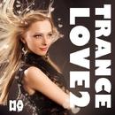 Trance Love 2/Daviddance & DDL Project & Maya Cruz & TSE Trance Syndacate Experiment & Roman Babanov & Amine Beat & Dj Evgrand & Ben-Zion & United Funk Order & Chronix