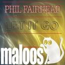 Let It Go/TAKiN & Phil Fairhead & David Fullerton