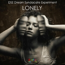Lonely - Single/DSE Dream Syndacate Experiment