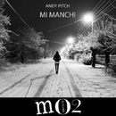 Mi Manchi - Single/Andy Pitch