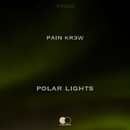 Polar Lights - Single/PAIN KR3W
