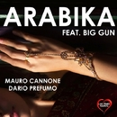 Arabika (feat. Big Gun) - Single/Mauro Cannone & Dario Prefumo