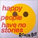 Happy People (have no stories)/Ritalin Boy